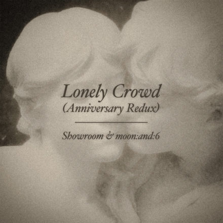 Lonely Crowd (Anniversary Redux)